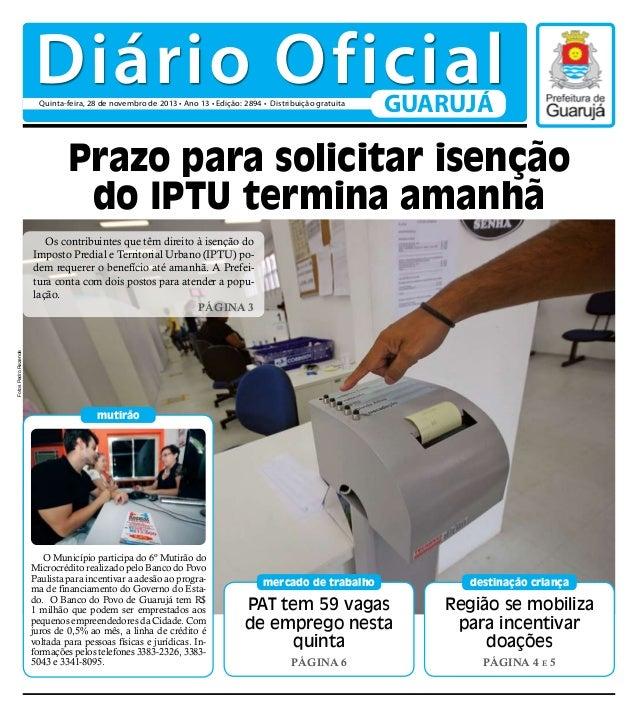 Diário Oficial Quinta-feira, 28 de novembro de 2013 • Ano 13 • Edição: 2894 • Distribuição gratuita  GUARUJÁ  Prazo para s...