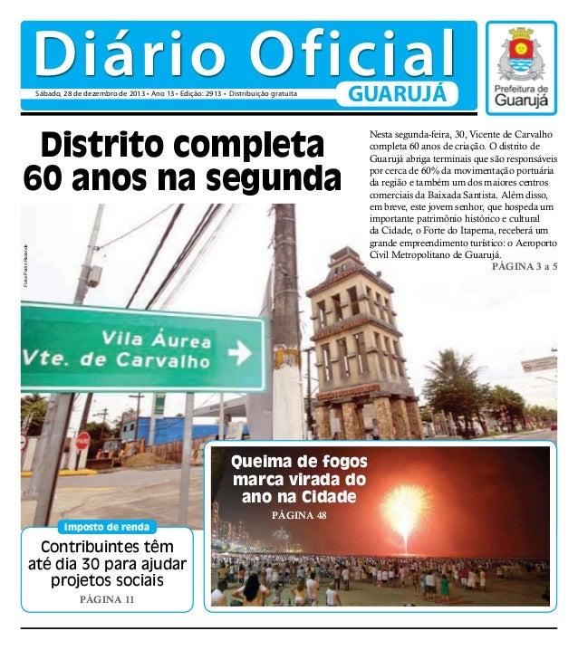 Diário Oficial Sábado, 28 de dezembro de 2013 • Ano 13 • Edição: 2913 • Distribuição gratuita  GUARUJÁ  Fotos Pedro Rezend...
