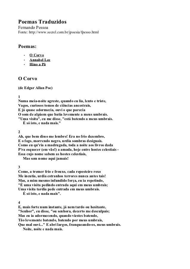 Poemas TraduzidosFernando PessoaFonte: http://www.secrel.com.br/jpoesia/fpesso.htmlPoemas:   •   O Corvo   •   Annabel Lee...