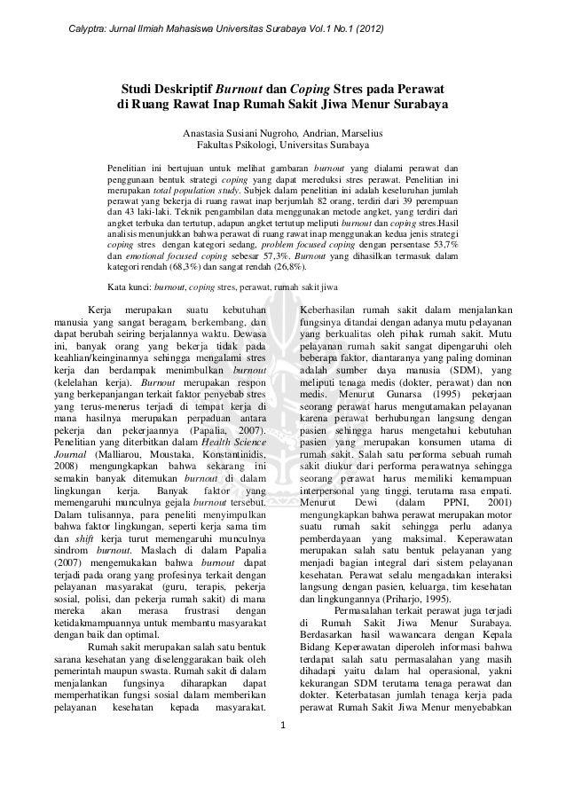 Calyptra: Jurnal Ilmiah Mahasiswa Universitas Surabaya Vol.1 No.1 (2012)               Studi Deskriptif Burnout dan Coping...