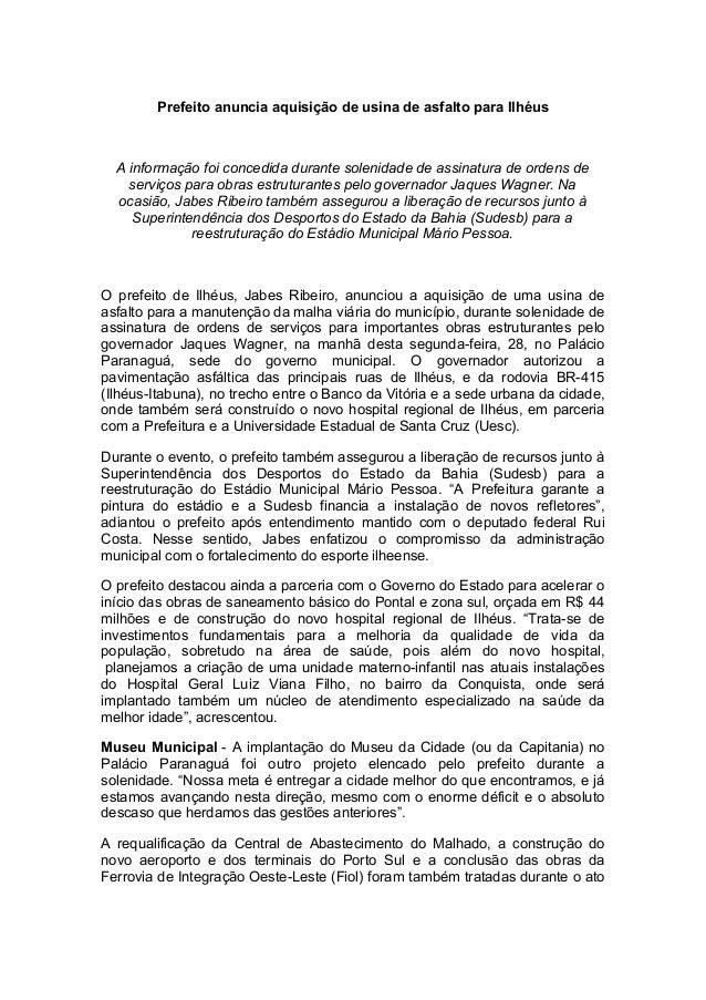 Prefeito anuncia aquisição de usina de asfalto para Ilhéus A informação foi concedida durante solenidade de assinatura de ...