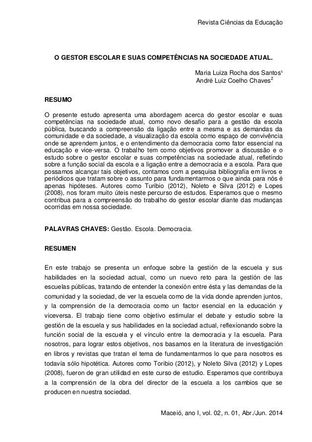Revista Ciências da Educação 1 Maceió, ano I, vol. 02, n. 01, Abr./Jun. 2014 O GESTOR ESCOLAR E SUAS COMPETÊNCIAS NA SOCIE...