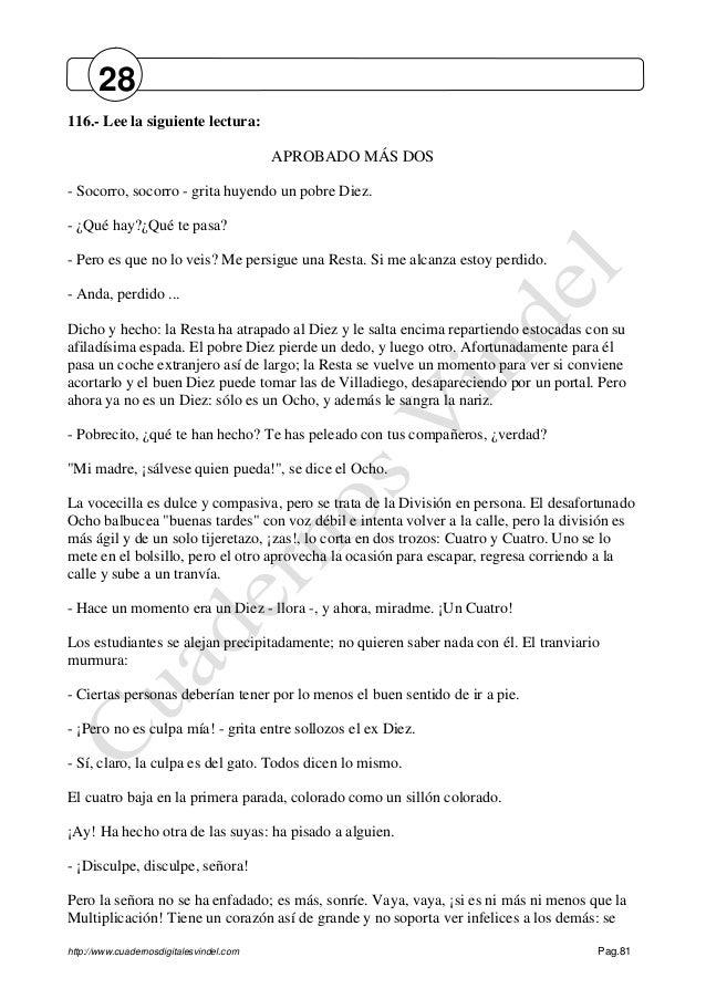 http://www.cuadernosdigitalesvindel.com Pag.81 116.- Lee la siguiente lectura: APROBADO MÁS DOS - Socorro, socorro - grita...