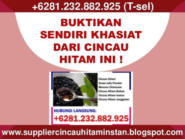 +6281.232.882.925 (T-sel) www.suppliercincauhitaminstan.blogspot.com BUKTIKAN SENDIRI KHASIAT DARI CINCAU HITAM INI !