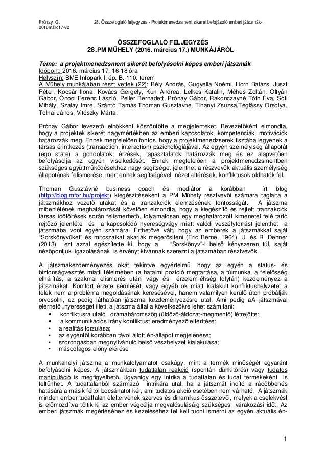 Prónay G. 28. Összefoglaló feljegyzés - Projektmenedzsment sikerét befojásoló emberi játszmák- 2016márc17-v2 1 ÖSSZEFOGLAL...