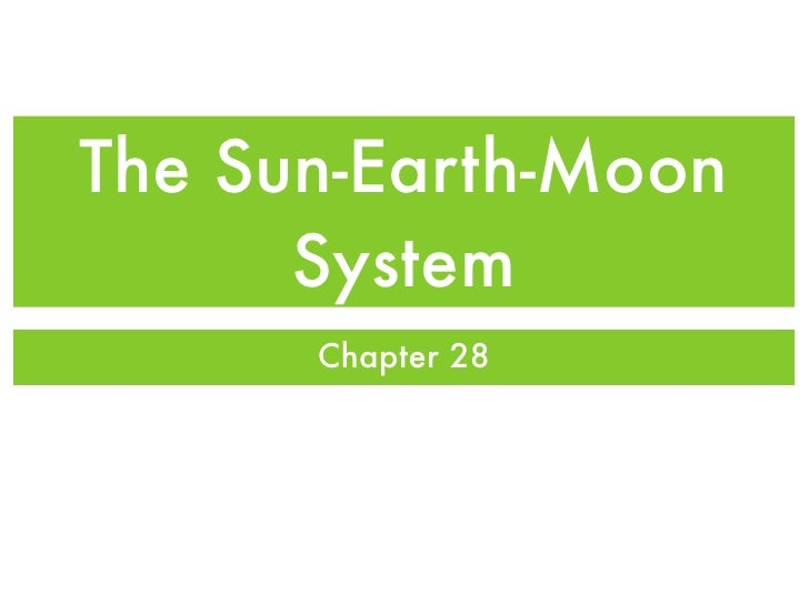 The Sun-Earth-Moon       System       Chapter 28
