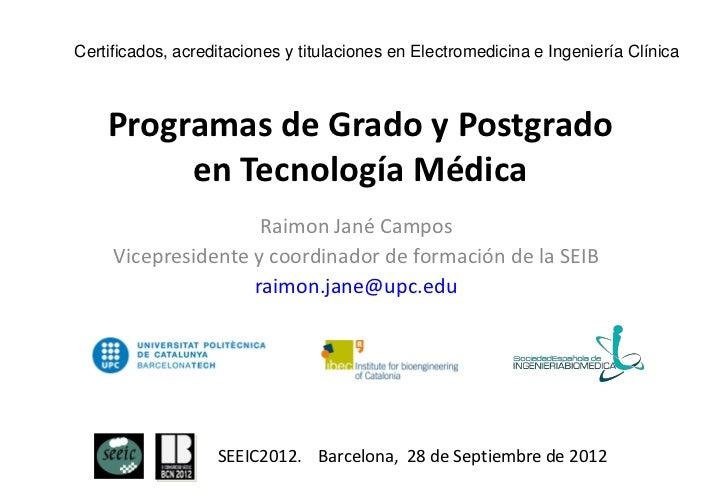 Certificados, acreditaciones y titulaciones en Electromedicina e Ingeniería Clínica    Programas de Grado y Postgrado     ...