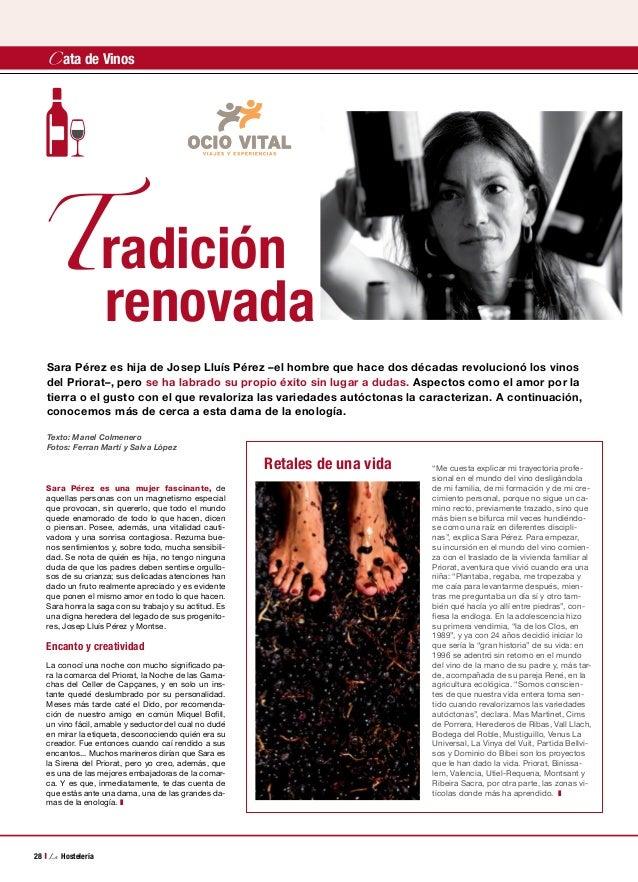 Tradición renovada 28 La Hostelería Cata de Vinos Sara Pérez es una mujer fascinante, de aquellas personas con un magnetis...