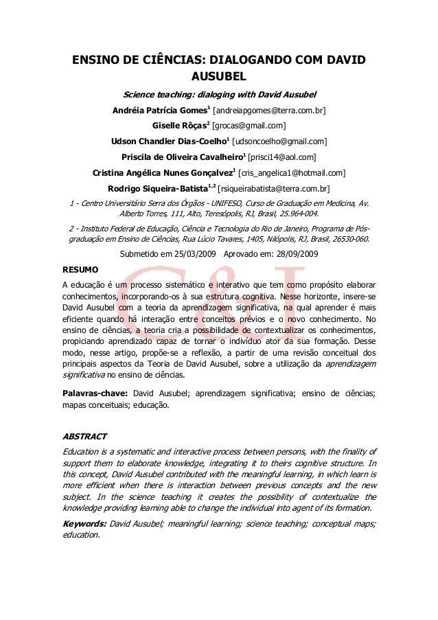 ENSINO DE CIÊNCIAS: DIALOGANDO COM DAVID AUSUBEL Science teaching: dialoging with David Ausubel Andréia Patrícia Gomes1 [a...
