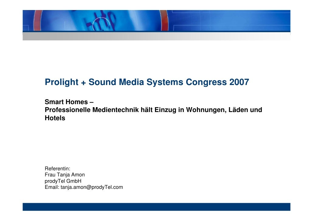 Prolight + Sound Media Systems Congress 2007  Smart Homes – Professionelle Medientechnik hält Einzug in Wohnungen, Läden u...