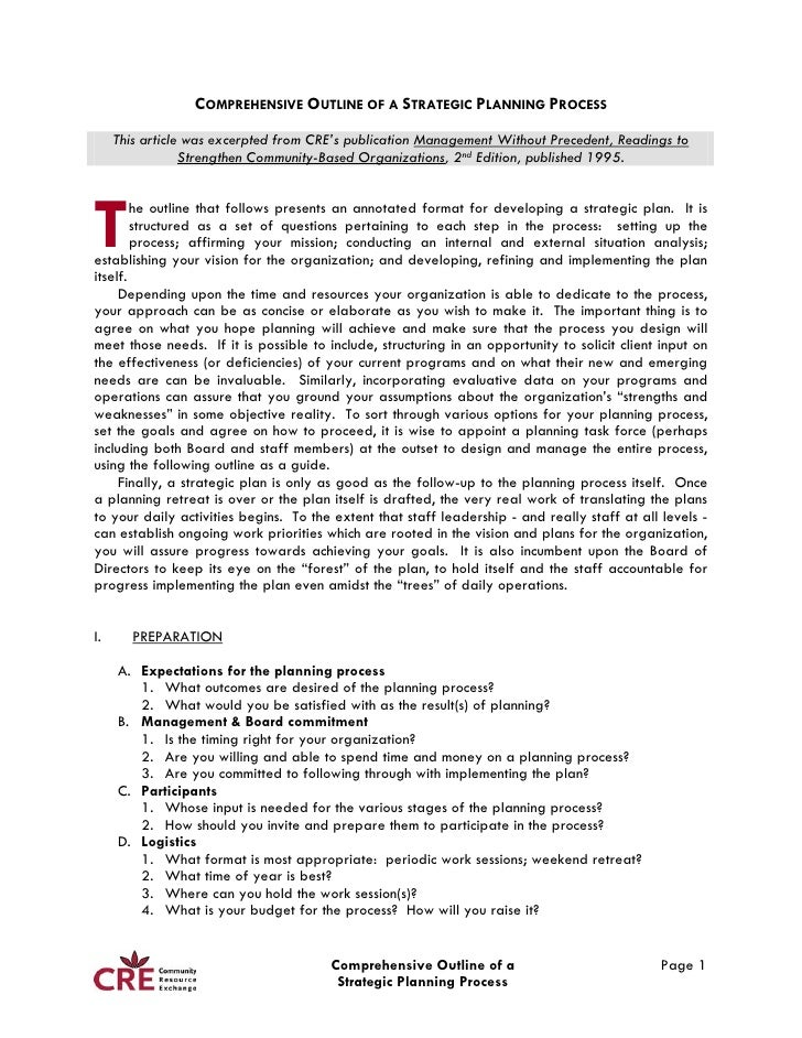 COMPREHENSIVE OUTLINE OF A STRATEGIC PLANNING PROCESS      This article was excerpted from CRE's publication Management Wi...