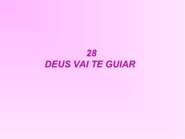 28 DEUS VAI TE GUIAR