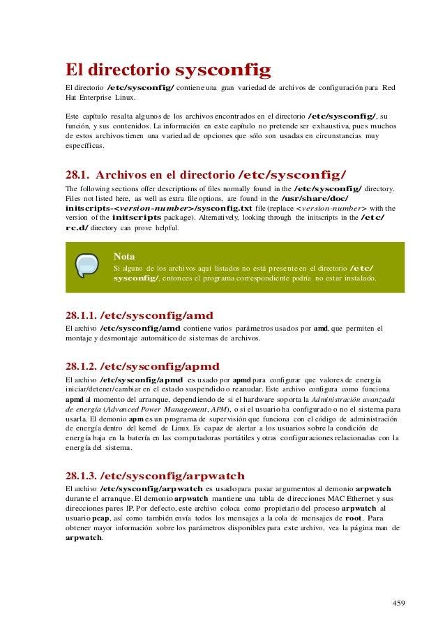 459 El directorio sysconfig El directorio /etc/sysconfig/ contiene una gran variedad de archivos de configuración para Red...