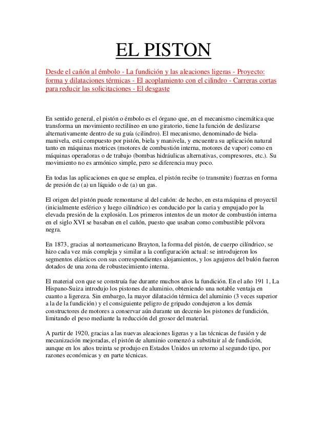 EL PISTON Desde el cañón al émbolo - La fundición y las aleaciones ligeras - Proyecto: forma y dilataciones térmicas - El ...