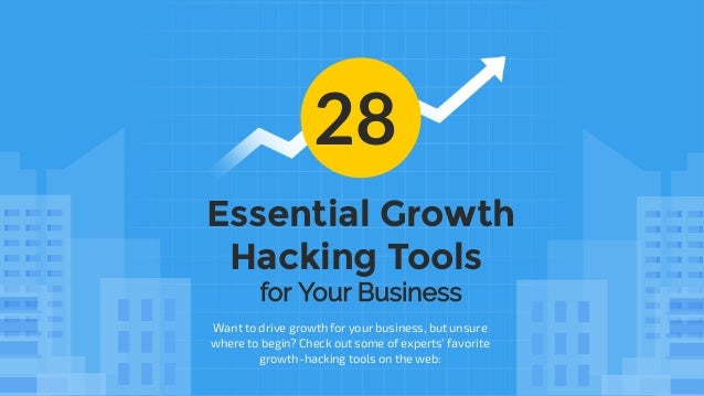 28 Essential Growth Hacking Tools for Your Business Want to drive growth for your business, but unsure where to begin? Che...