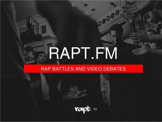 RAP BATTLES AND VIDEO DEBATES RAPT.FM