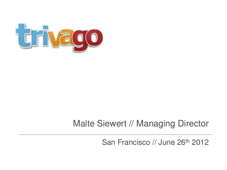 Malte Siewert // Managing Director       San Francisco // June 26th 2012