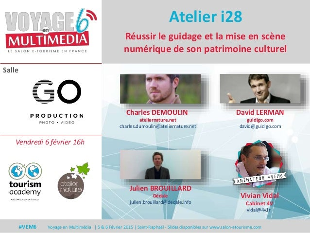 Salle #VEM6 Voyage en Multimédia   5 & 6 Février 2015   Saint-Raphaël - Slides disponibles sur www.salon-etourisme.com Réu...