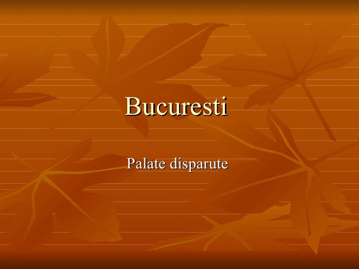 Bucuresti   Palate disparute