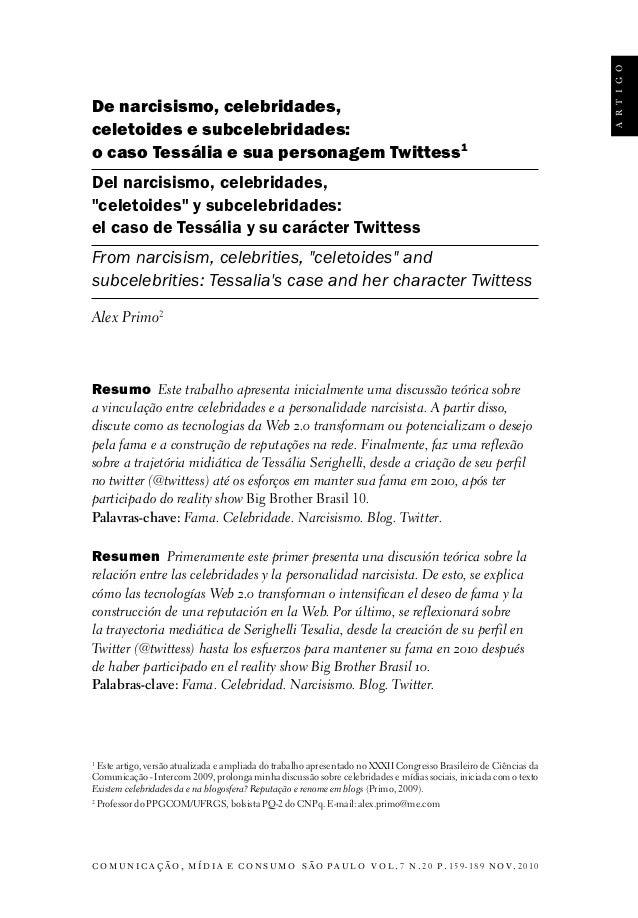 a r t i g oDe narcisismo, celebridades,celetoides e subcelebridades:o caso Tessália e sua personagem Twittess1Del narcisis...