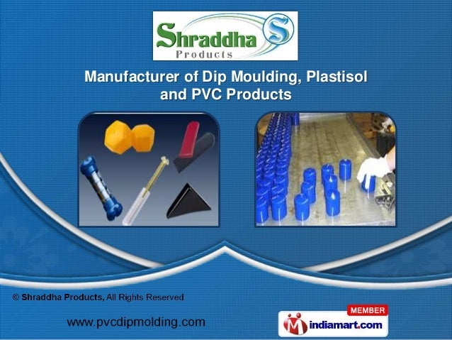 Manufacturer of Dip Moulding, Plastisol         and PVC Products