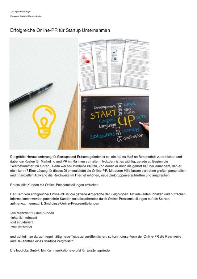 Typ: Tipps/Ratschläge Kategorie: Medien | Kommunikation Erfolgreiche Online-PR für Startup Unternehmen Die größte Herausfo...