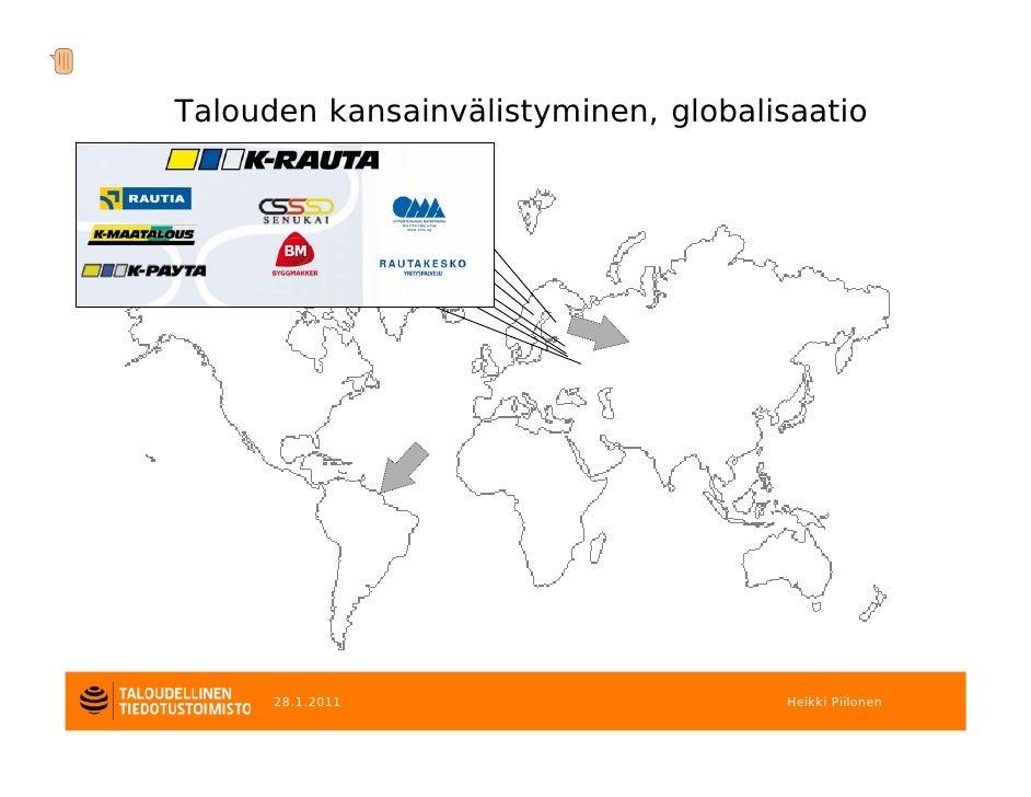 Talouden kansainvälistyminen, globalisaatio      28.1.2011                      Heikki Piilonen