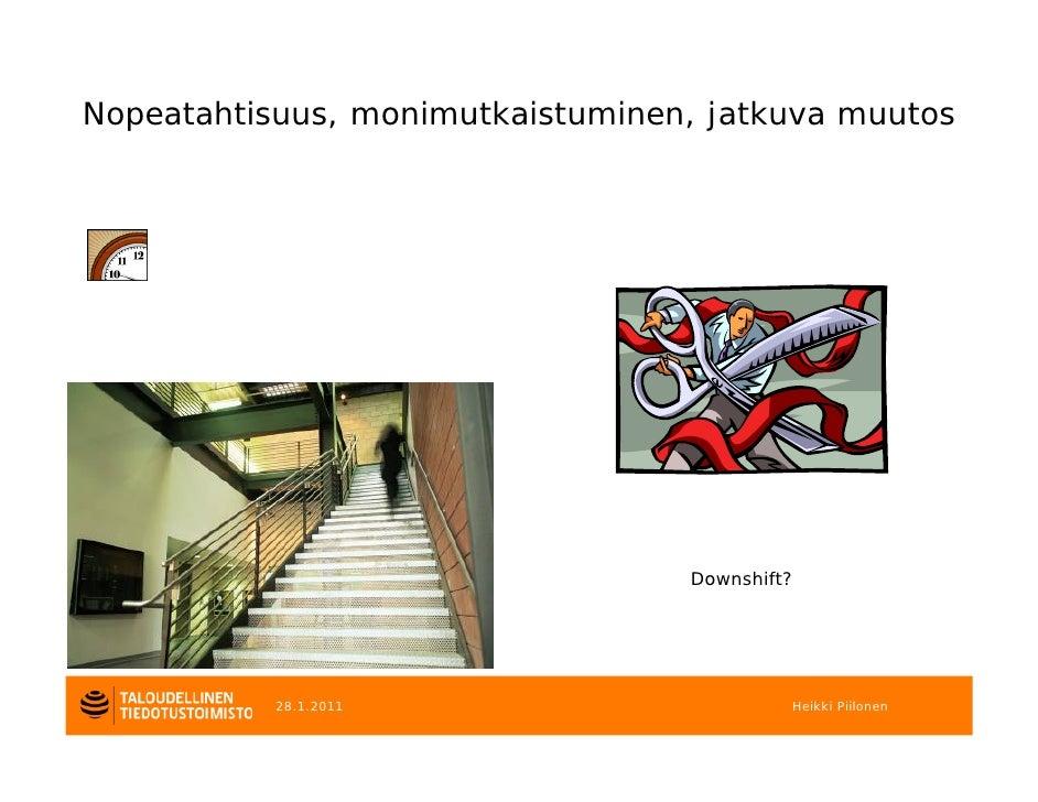 Nopeatahtisuus, monimutkaistuminen, jatkuva muutos                                  Downshift?           28.1.2011        ...