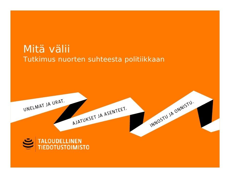 Mitä väliiTutkimus nuorten suhteesta politiikkaan