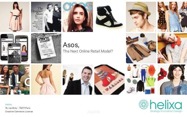 Asos,                             The Next Online Retail Model?Helixa16, rue Brey - 75017 ParisCreative Commons License   ...