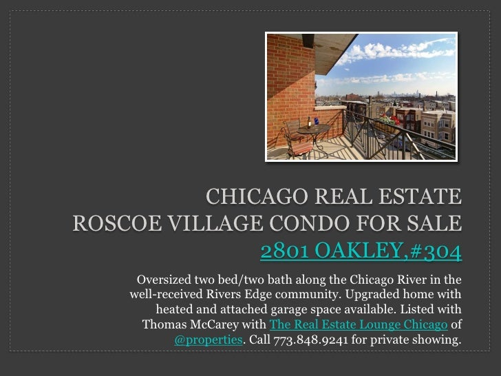 CHICAGO REAL ESTATE ROSCOE VILLAGE CONDO FOR SALE               2801 OAKLEY,#304      Oversized two bed/two bath along the...