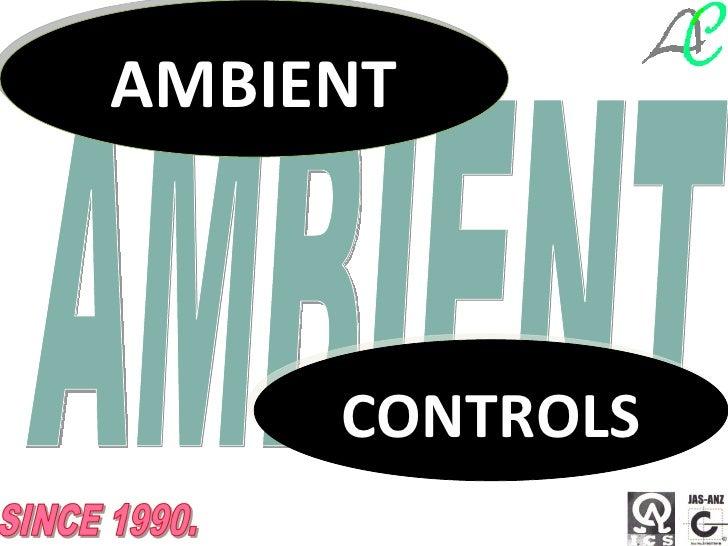 AMBIENT     CONTROLS                1