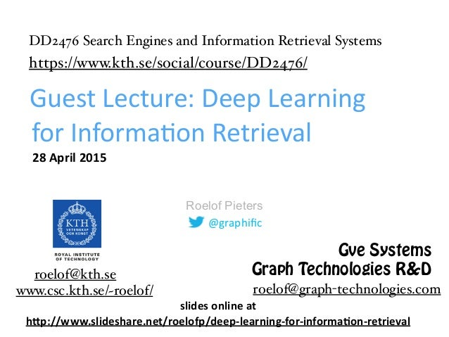 @graphific Roelof Pieters Guest  Lecture:  Deep  Learning   for  Informa8on  Retrieval 28  April  2015 www....