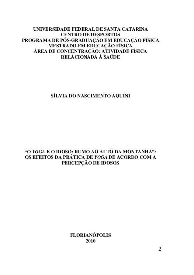 2 UNIVERSIDADE FEDERAL DE SANTA CATARINA CENTRO DE DESPORTOS PROGRAMA DE PÓS-GRADUAÇÃO EM EDUCAÇÃO FÍSICA MESTRADO EM EDUC...