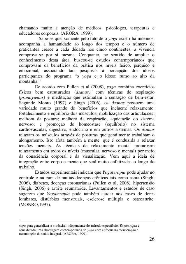 26 chamando muito a atenção de médicos, psicólogos, terapeutas e educadores corporais. (ARORA, 1999). Sabe-se que, somente...