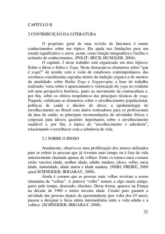 31 CAPÍTULO II 2 CONTRIBUIÇÃO DA LITERATURA O propósito geral de uma revisão de literatura é reunir conhecimentos sobre um...