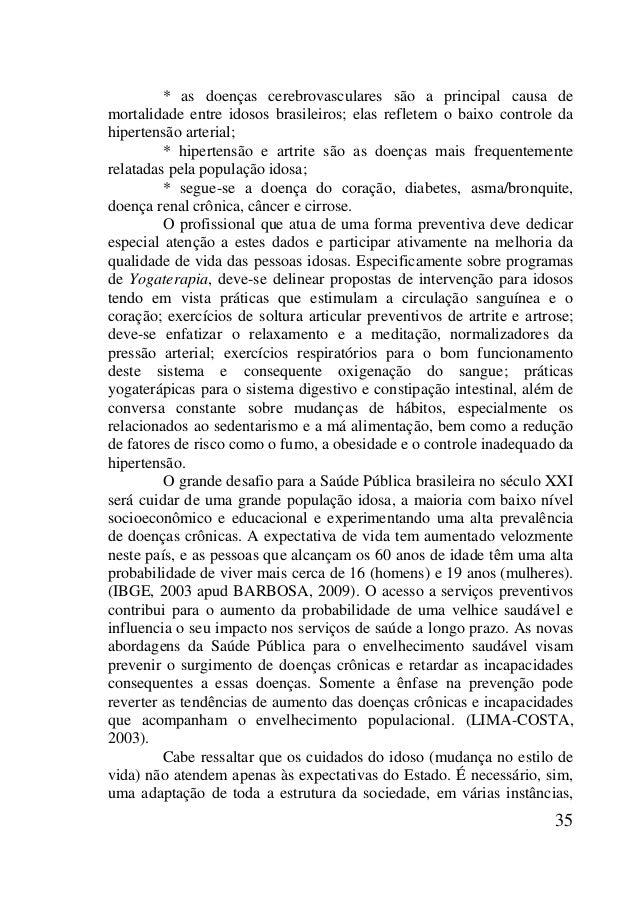 35 * as doenças cerebrovasculares são a principal causa de mortalidade entre idosos brasileiros; elas refletem o baixo con...