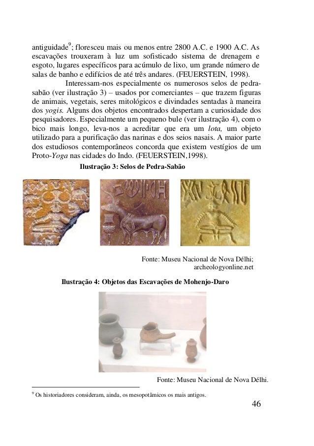 46 antiguidade9 ; floresceu mais ou menos entre 2800 A.C. e 1900 A.C. As escavações trouxeram à luz um sofisticado sistema...