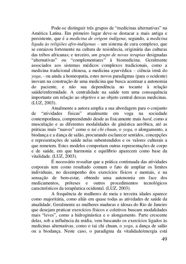"""49 Pode-se distinguir três grupos de """"medicinas alternativas"""" na América Latina. Em primeiro lugar deve-se destacar a mais..."""