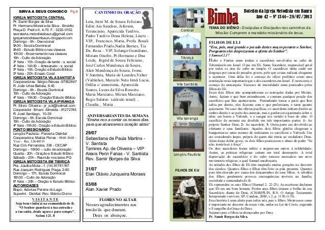Boletim da Igreja Metodista em Bauru Ano 42 – Nº 1344– 28/07/2013 TEMA DO BIÊNIO - Discípulas e Discípulos nos caminhos da...