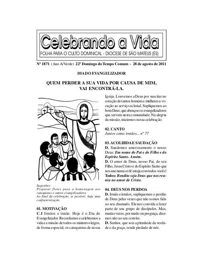 Nº 1871 (Ano A/Verde) 22º Domingo do Tempo Comum - 28 de agosto de 2011                            DIA DO EVANGELIZADOR   ...