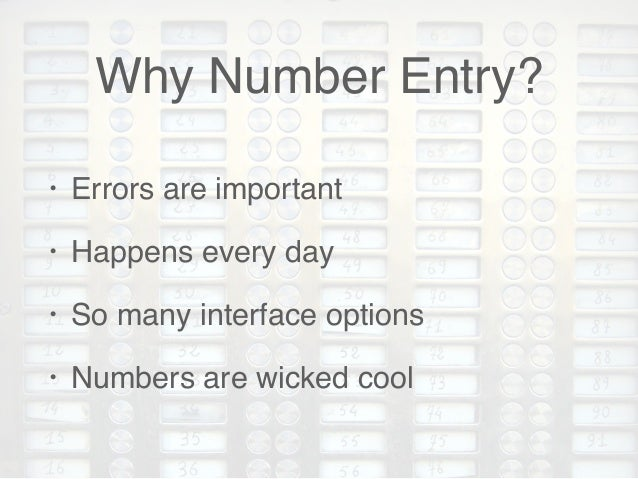 Designing usable number entry interfaces Slide 2