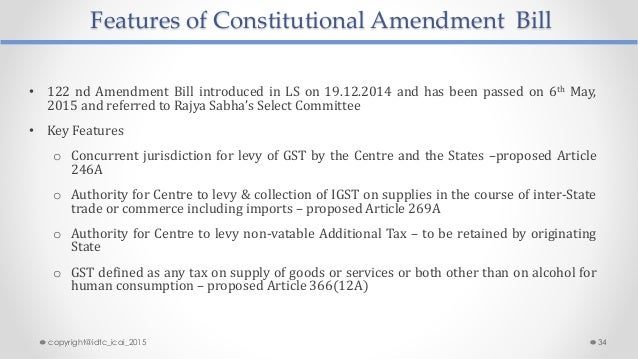 Features of Constitutional Amendment Bill • 122 nd Amendment Bill introduced in LS on 19.12.2014 and has been passed on 6t...