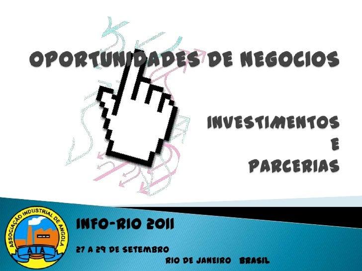 INFO-RIO 2011<br />27 a 29 DE Setembro<br />                                 RIO DE JANEIRO   BRASIL   <br />OPORTUNIDADES...