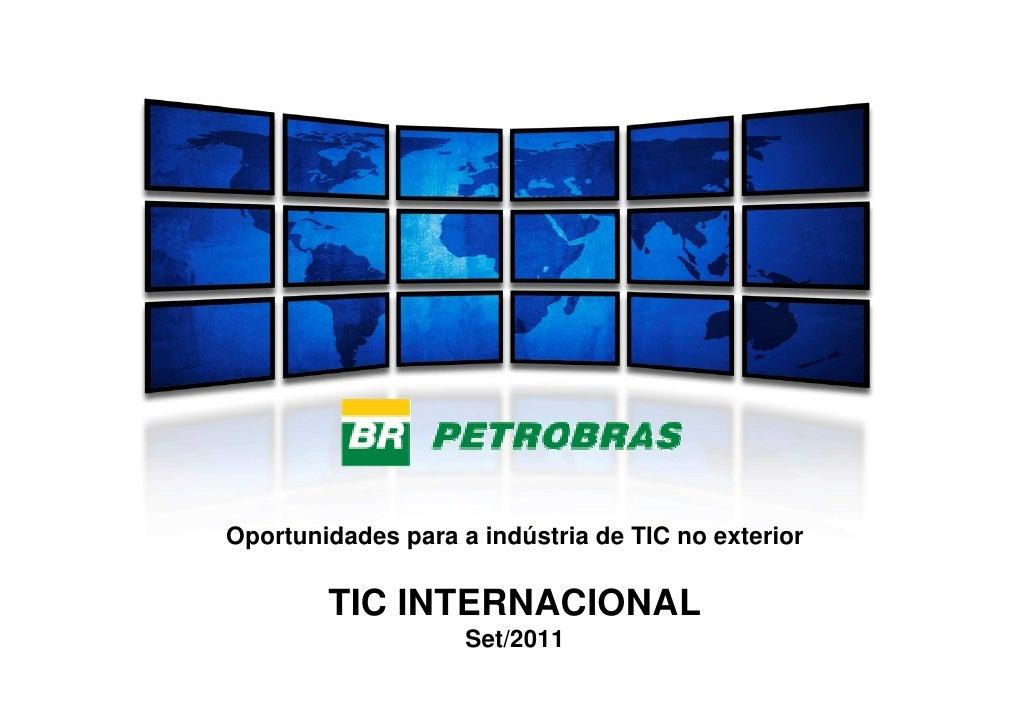 Oportunidades para a indústria de TIC no exterior        TIC INTERNACIONAL                    Set/2011