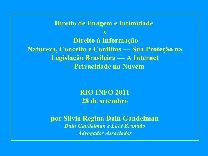 Direito de Imagem e Intimidade  x  Direito à Informação Natureza, Conceito e Conflitos — Sua Proteção na Legislação Brasil...