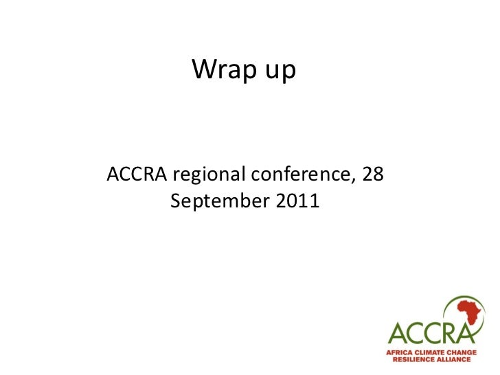 Wrap up ACCRA regional conference, 28 September 2011