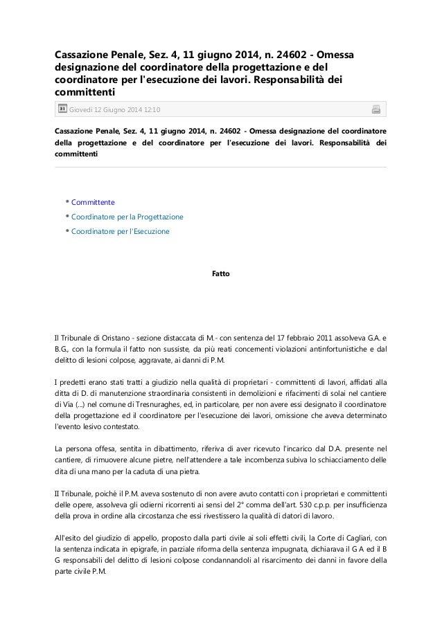 Cassazione Penale, Sez. 4, 11 giugno 2014, n. 24602 - Omessa designazione del coordinatore della progettazione e del coord...
