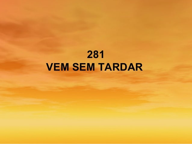 281 VEM SEM TARDAR