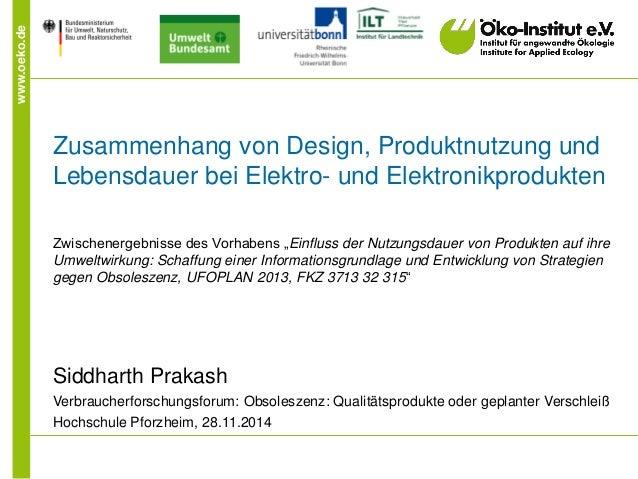 www.oeko.de Zusammenhang von Design, Produktnutzung und Lebensdauer bei Elektro- und Elektronikprodukten Zwischenergebniss...